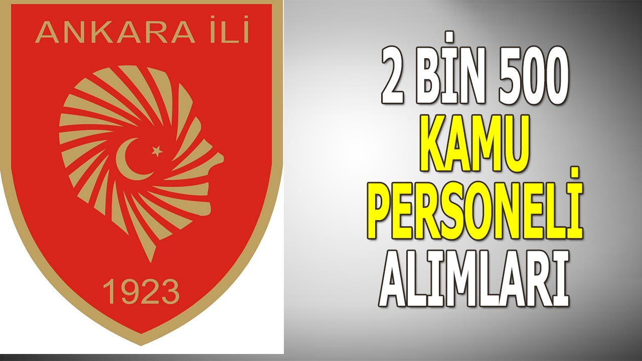 Ankara 2 Bin 500 Kamu Personeli Alımı Yapıyor