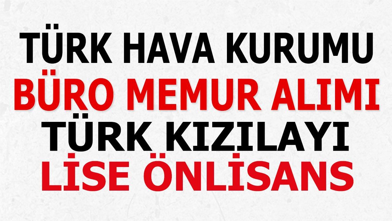 Türk Hava Kurumu ve Kızılay Büro Memur Alımı Yayımladı