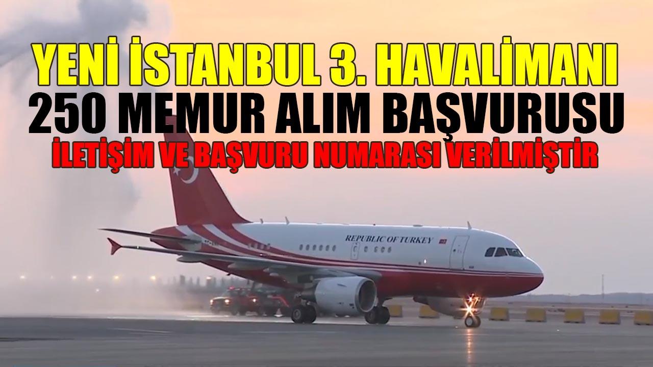 Yeni İstanbul 3.Havalimanı 250 Memur Alımı Başvurusu