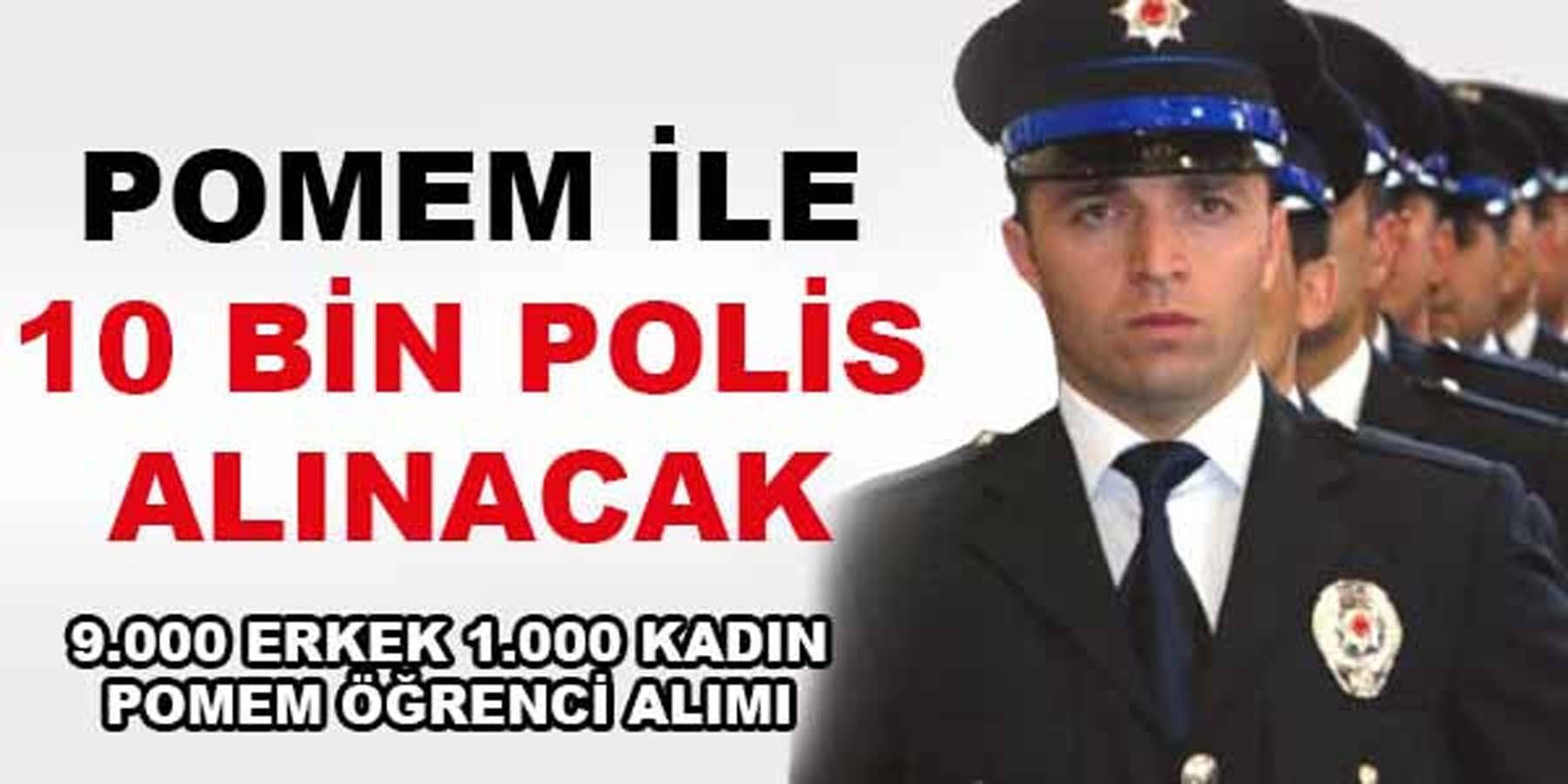10 Bin Polis Memuru Alımı