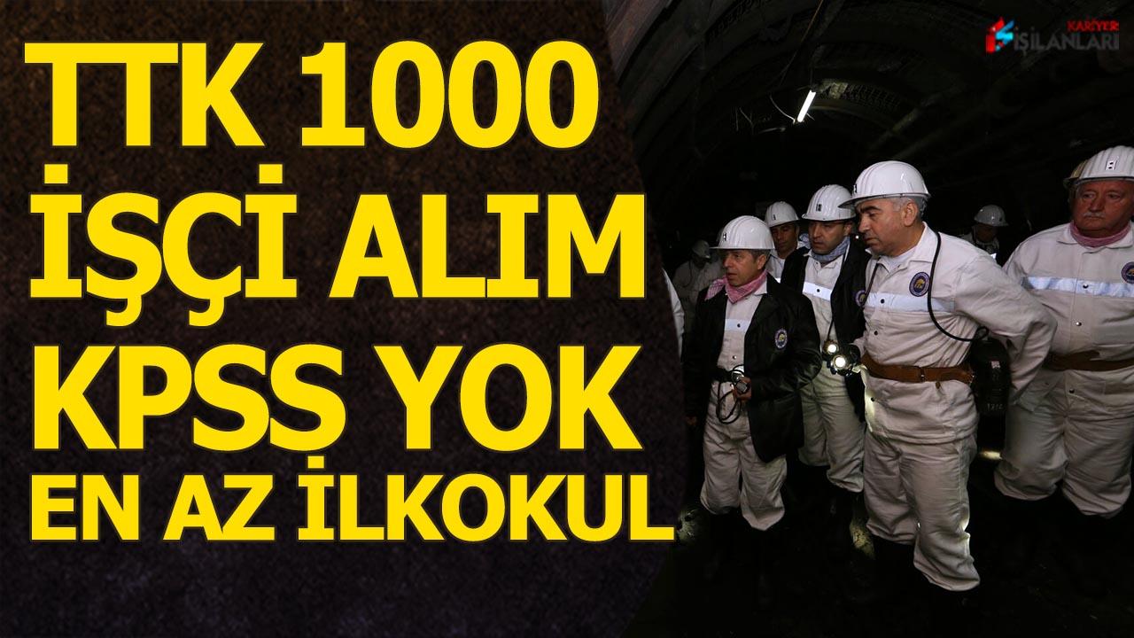 TTK 1000 İşçi Alımı En Az İlkokul Mezunu