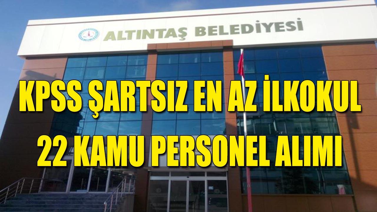 Belediye KPSS Şartsız 22 Kamu Personeli Alımı