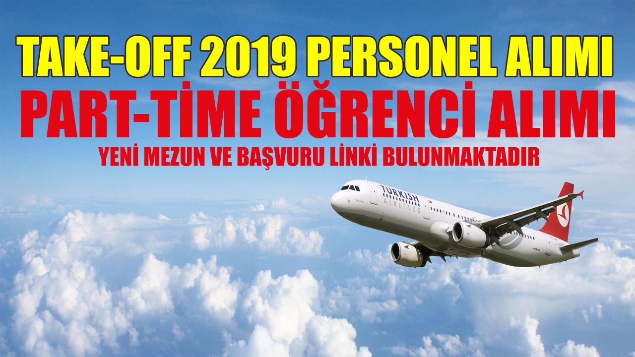 THY Take-Off 2019 Personel ve Part-Time Öğrenci Alımı