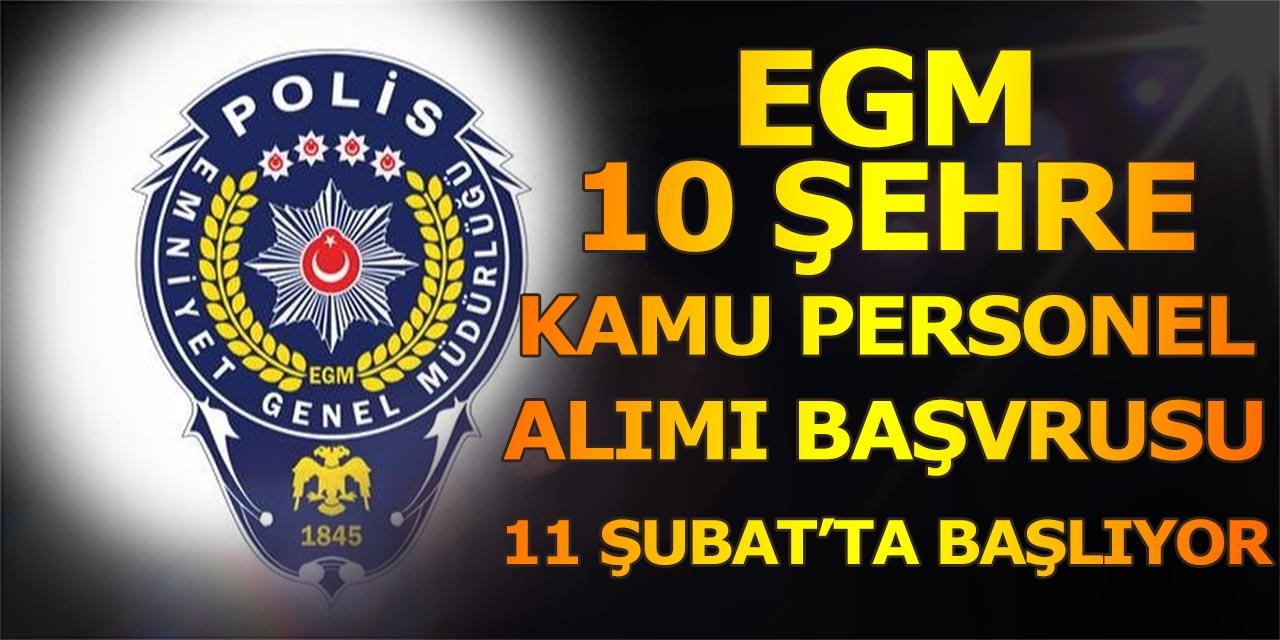 EGM 10 Şehre Kamu Personeli Alımı Başvurusu