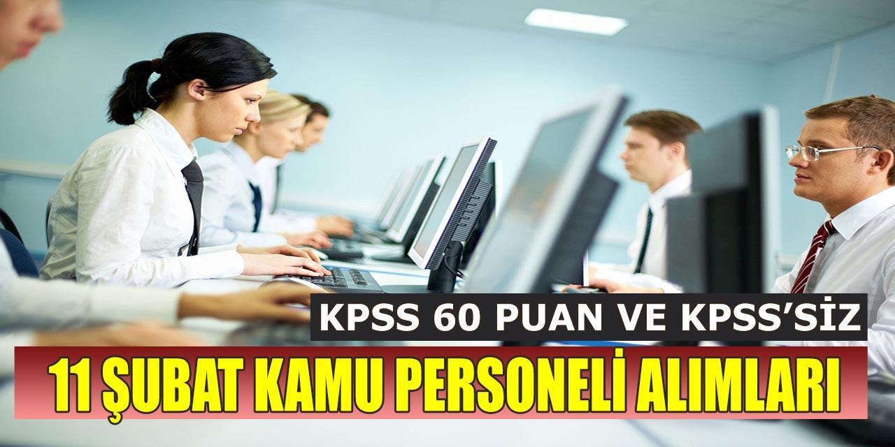 11 Şubat'ta KPSS 60 ve KPSS'siz Kamu Personel Alımı İlanları