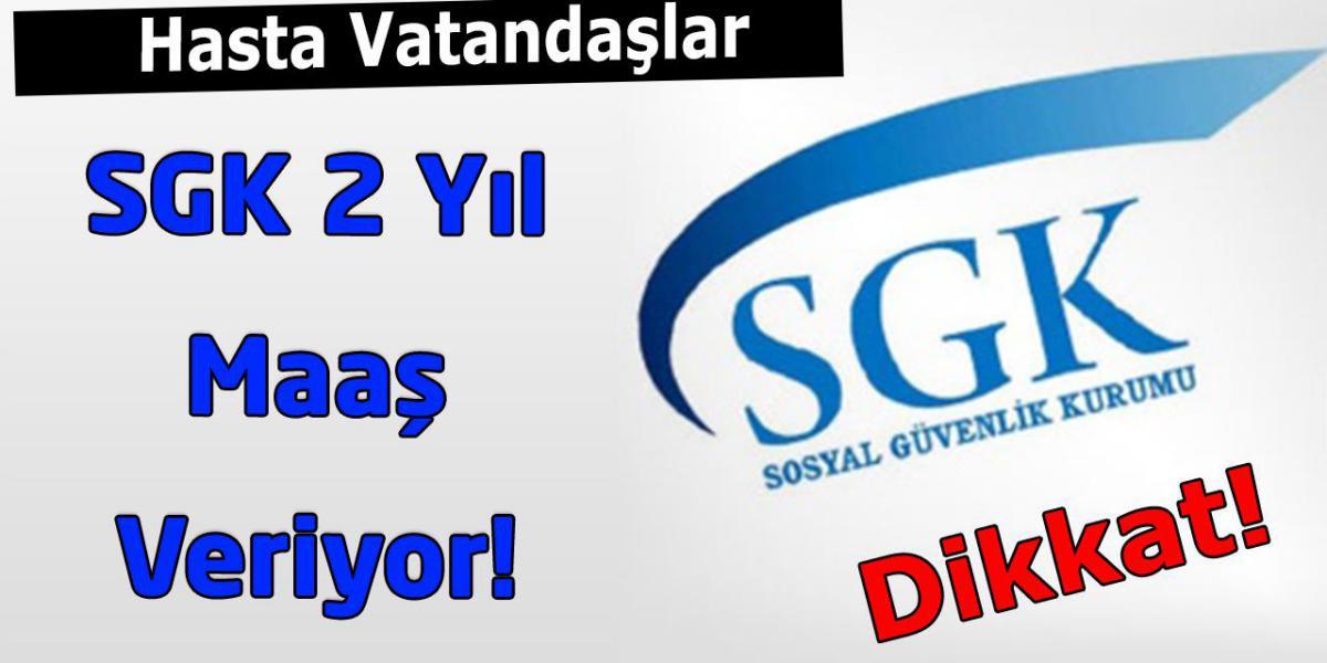 SGK 2 YIL MAAS VERIYOR!