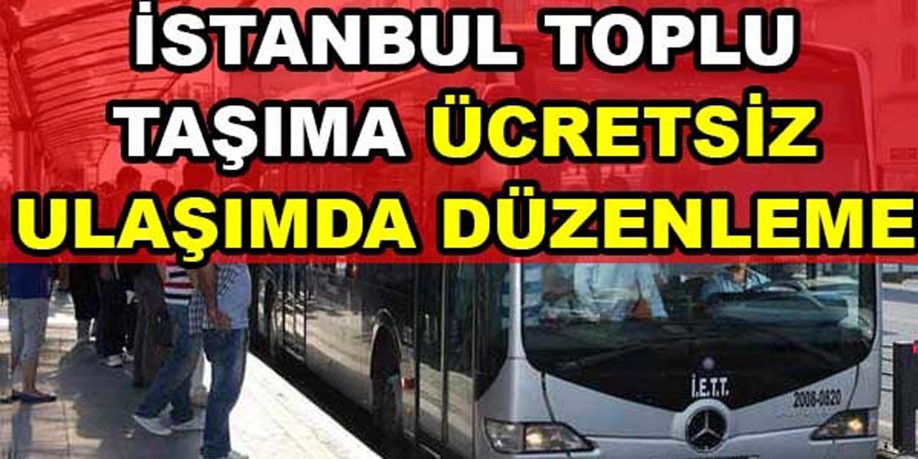 İstanbul'da Ücretsiz Ulaşım Ne Zamana Kadar