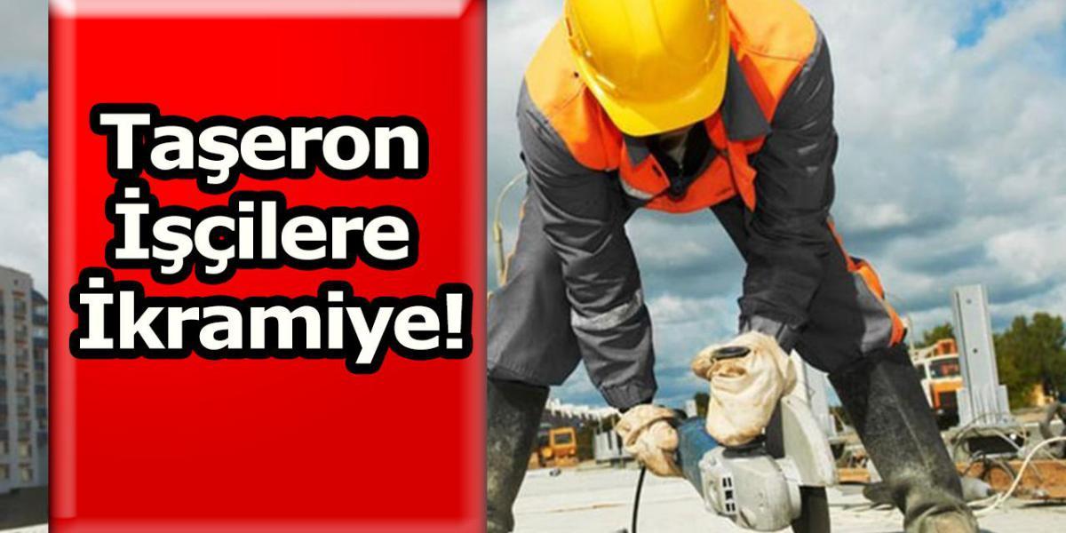 Taşeron İşçilere İkramiye!