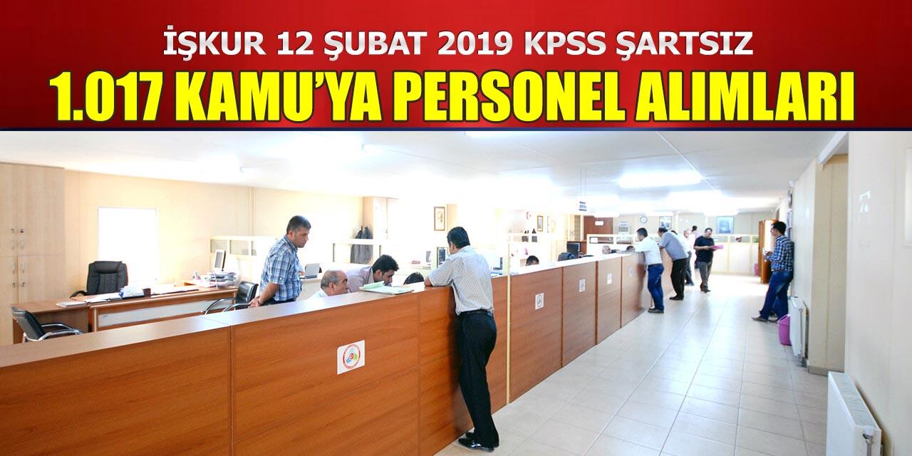 İŞKUR 12 Şubat 2019 KPSS Şartsız 1.017 Kamu'ya Personel Alımları