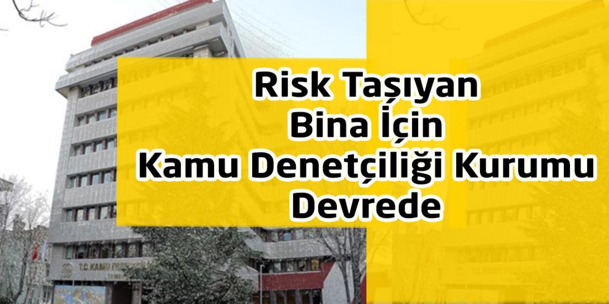 Risk Taşıyan Bina İçin Kamu Denetçiliği Kurumu Devrede
