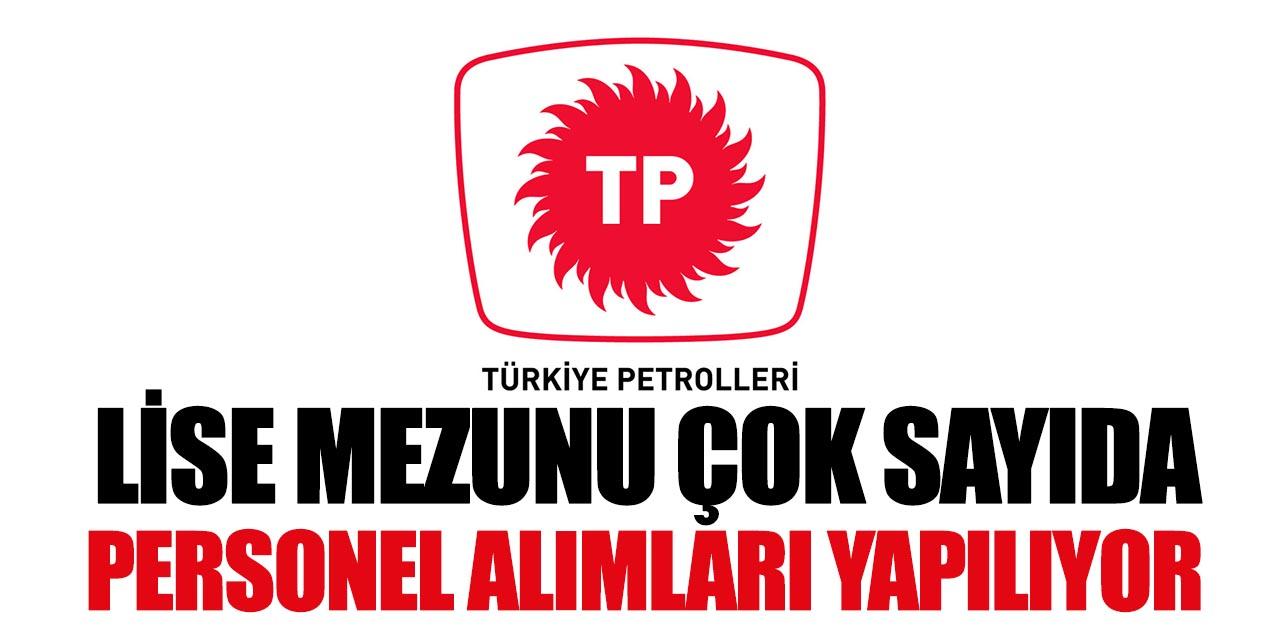 Türkiye Petrolleri Lise Mezun Çok Sayıda Personel Alımı Yapacak