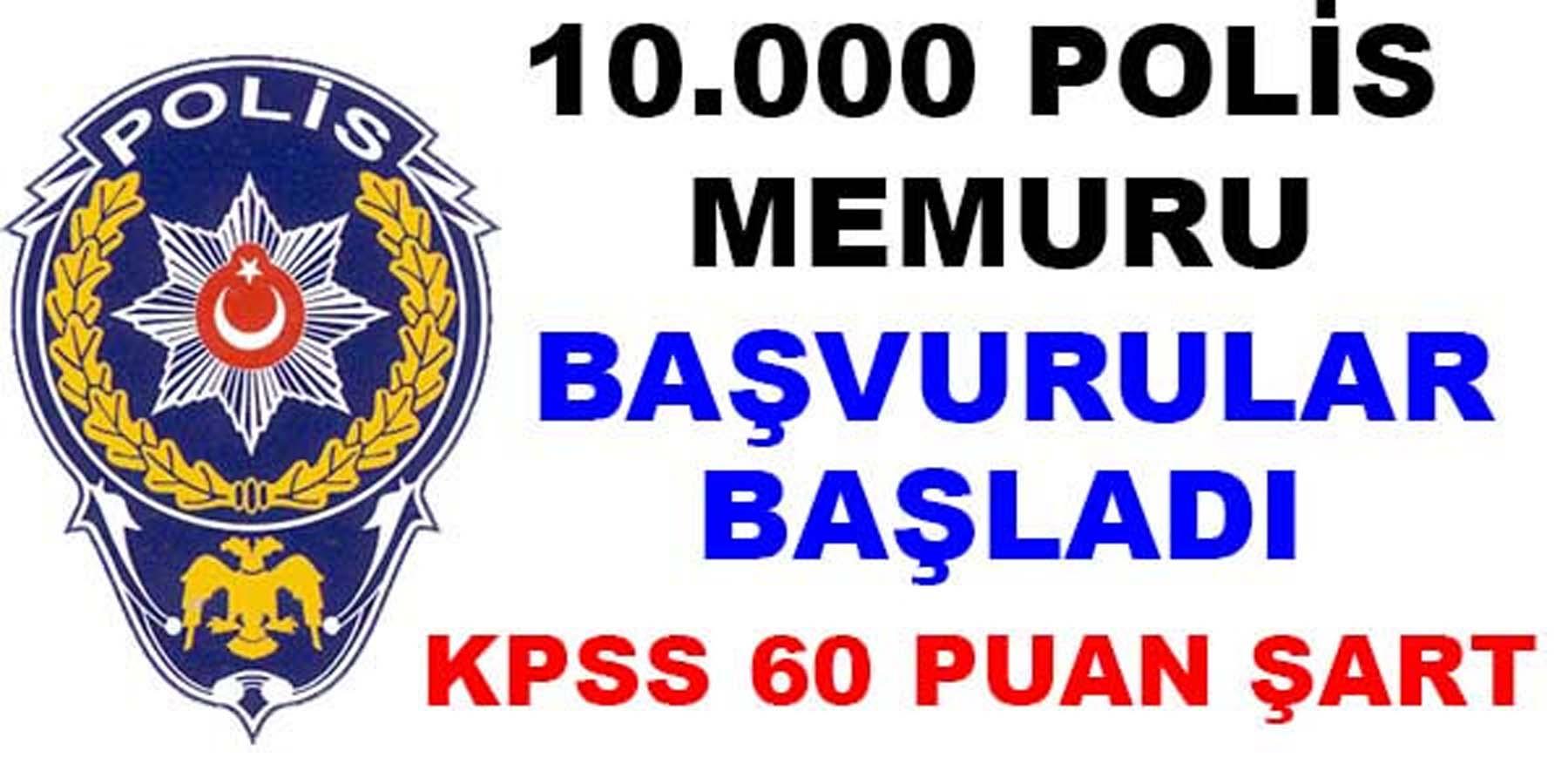 10.000 Polis Memuru Başvurusu Başladı