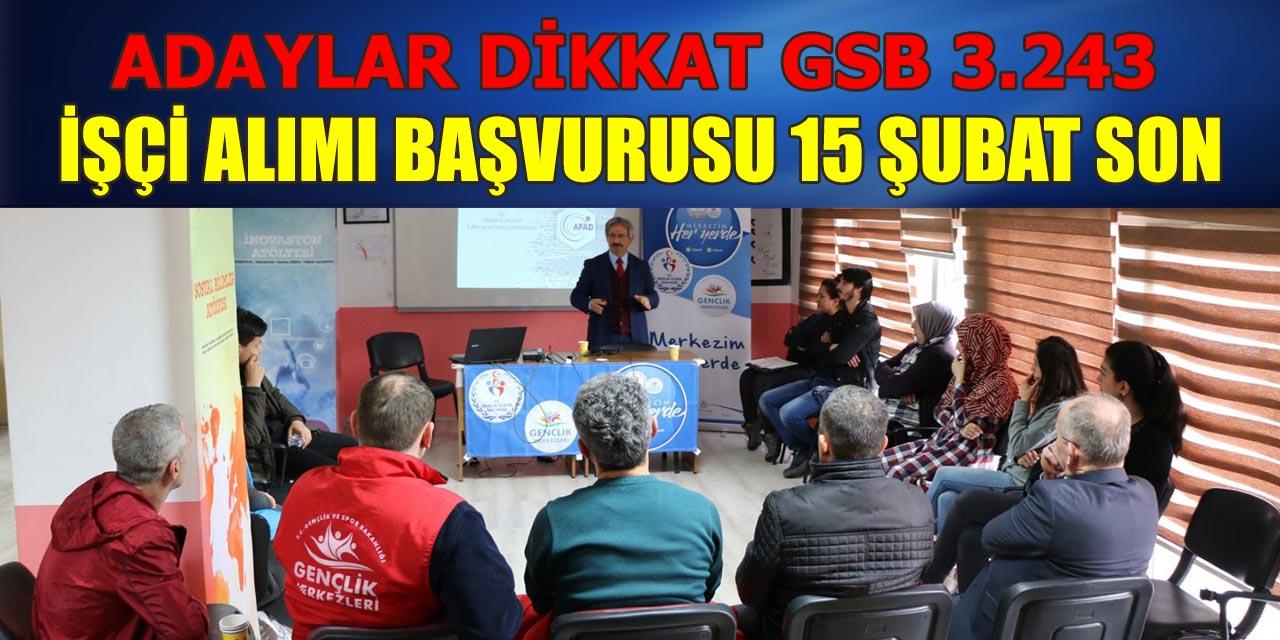 Adaylar Dikkat! GSB 3 Bin 243 Kadrolu İşçi Alımı Başvuruları 15 Şubat Son