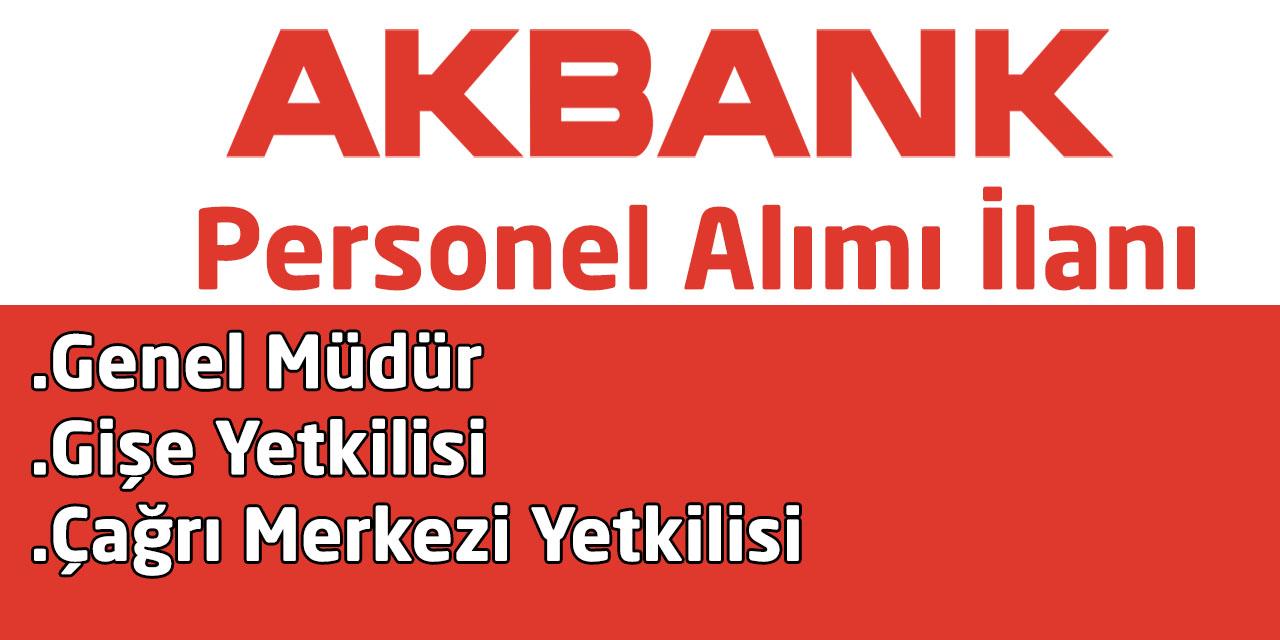 Akbank Birden Fazla Pozisyona Personel Alımı Yapacak