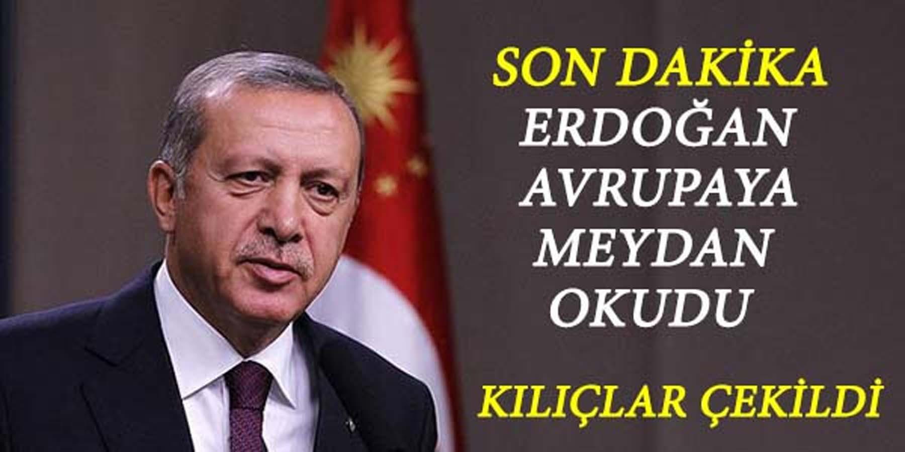 Cumhurbaşkanı Erdoğan Avrupa'ya Meydan Okuyarak Vatandaşlarımın Hakkını Yedirmem