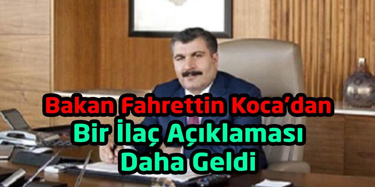 Sağlık Bakanı Fahrettin Koca'dan Bir İlaç Açıklaması Daha Geldi