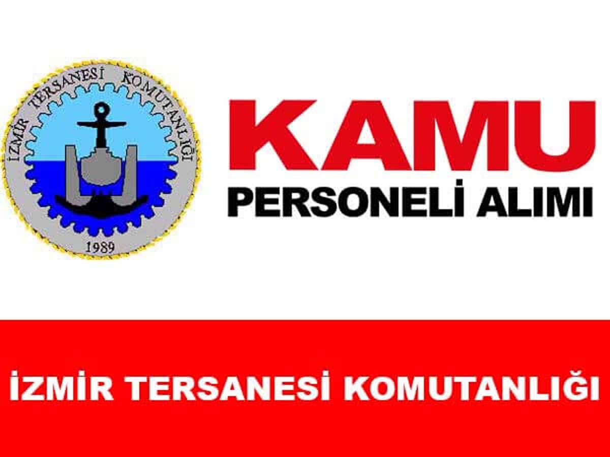 İzmir Tersanesi Komutanlığı Daimi Personel Alımı