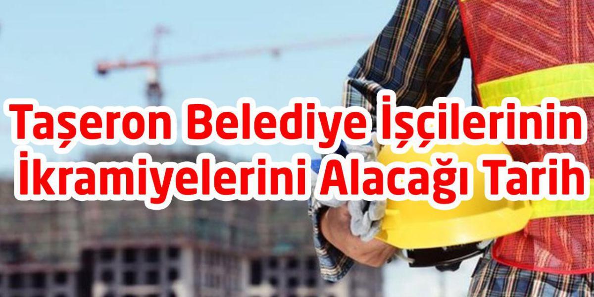Taşeron Belediye İşçilerinin İkramiyelerini Alacağı Tarih