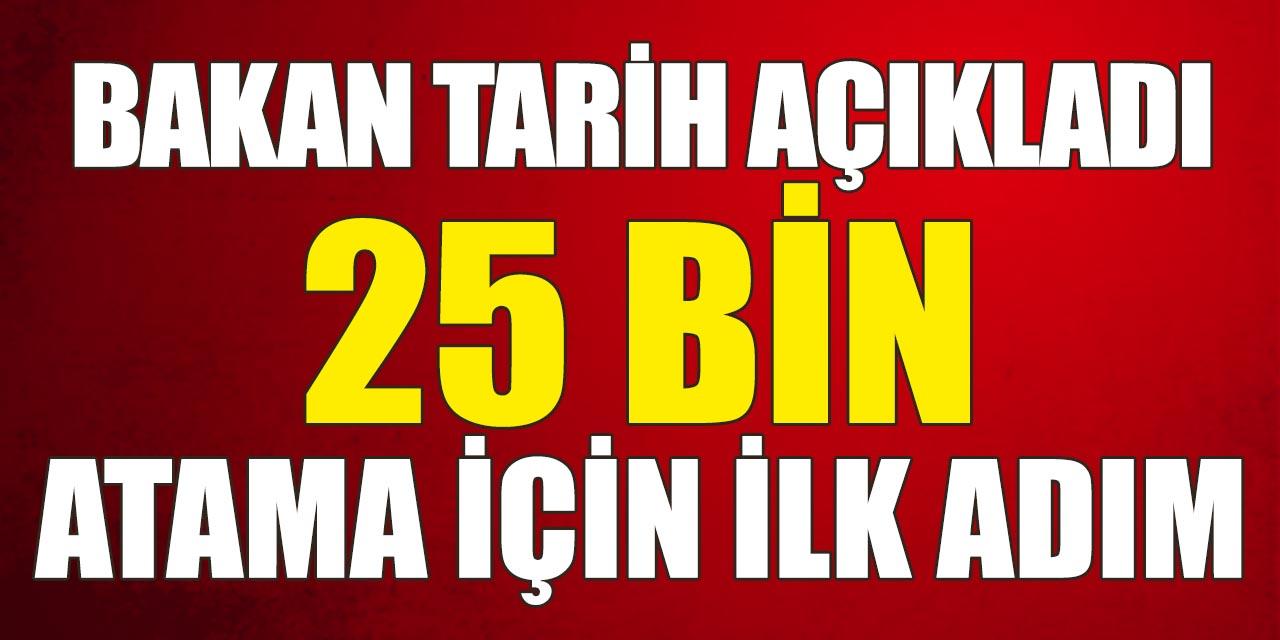 25 Bin Atama İçin İlk Adım! Bakan Tarih Açıkladı