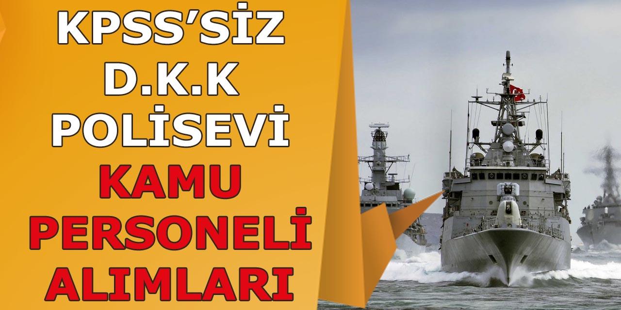 KPSS'siz Deniz Kuvvetleri ve Polisevi Müdürlüğü Kamu Personeli Alımı