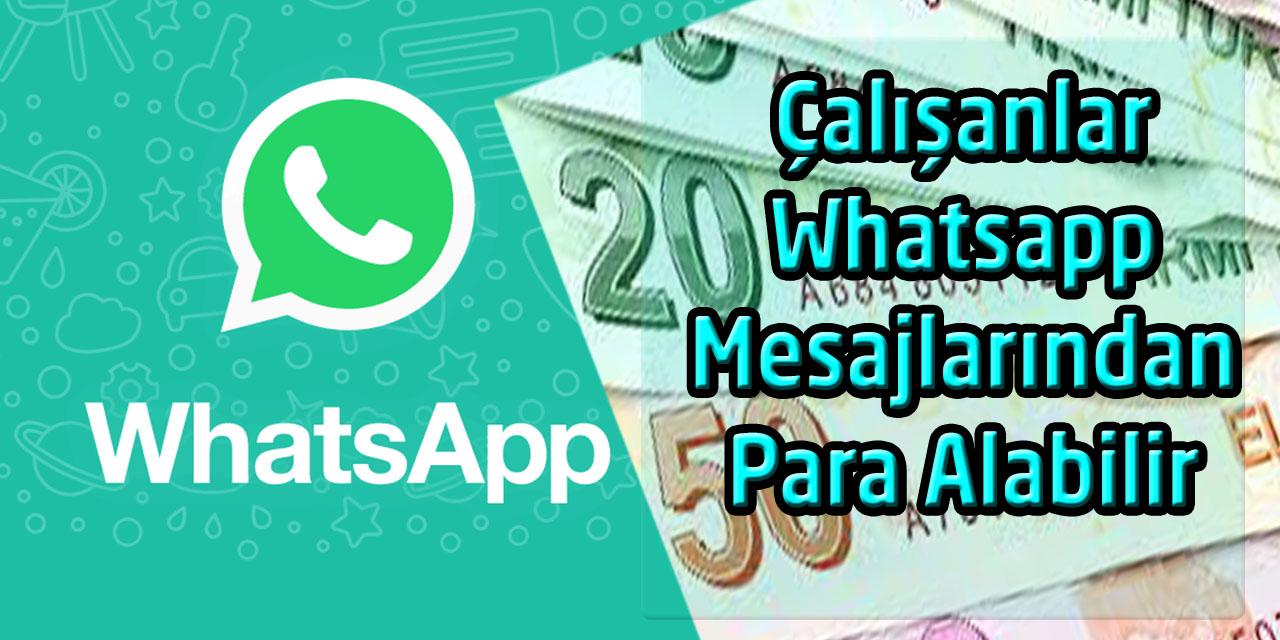 Çalışanlar Whatsapp Mesajlarından Para Alabilir
