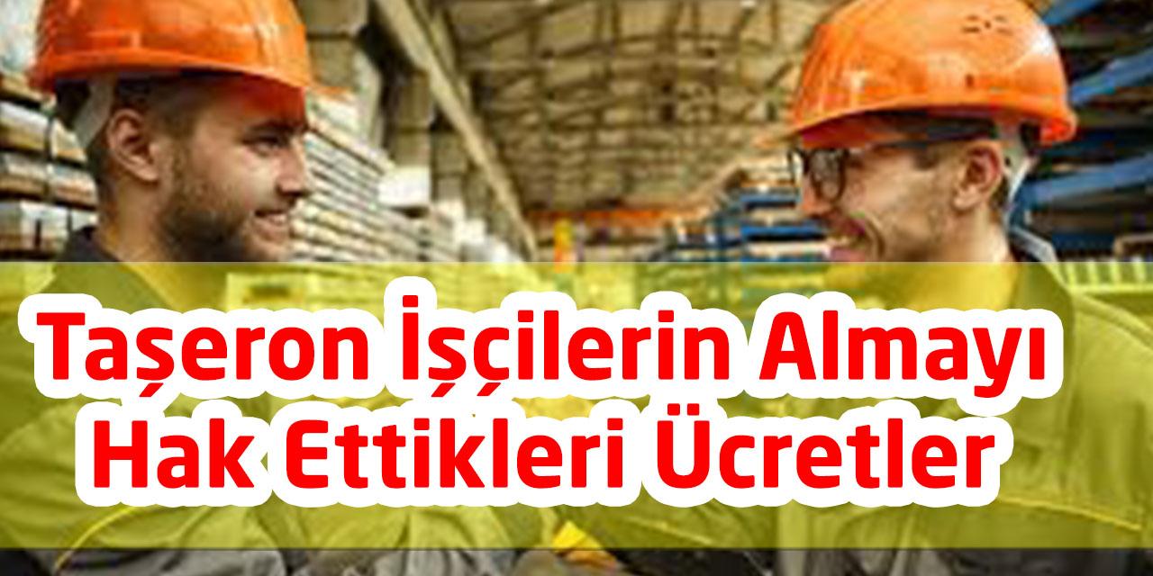 Taşeron İşçilerin Almayı Hak Ettikleri Ücretler