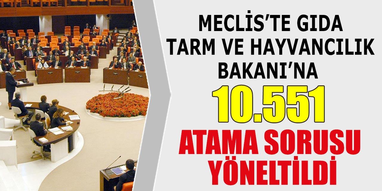 Meclis'te Tarım Bakanı'na Atama Sorusu Yöneltildi