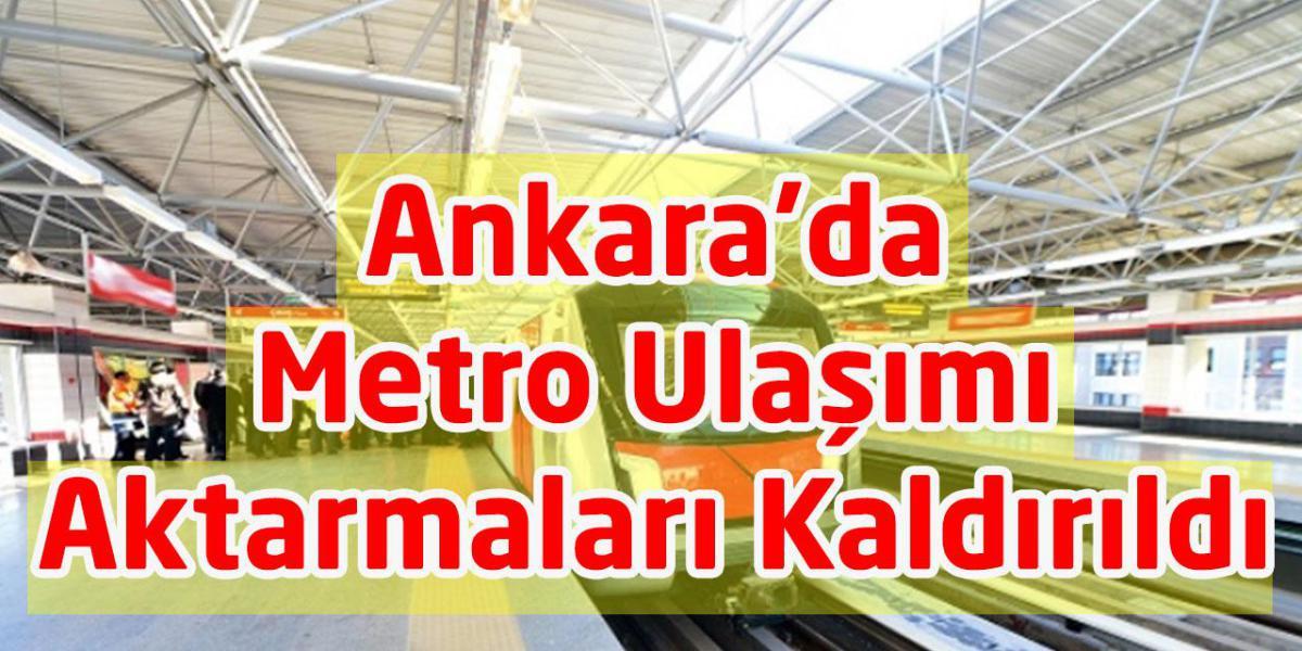 Başkentte Metro Ulaşımı Aktarmaları Kaldırıldı