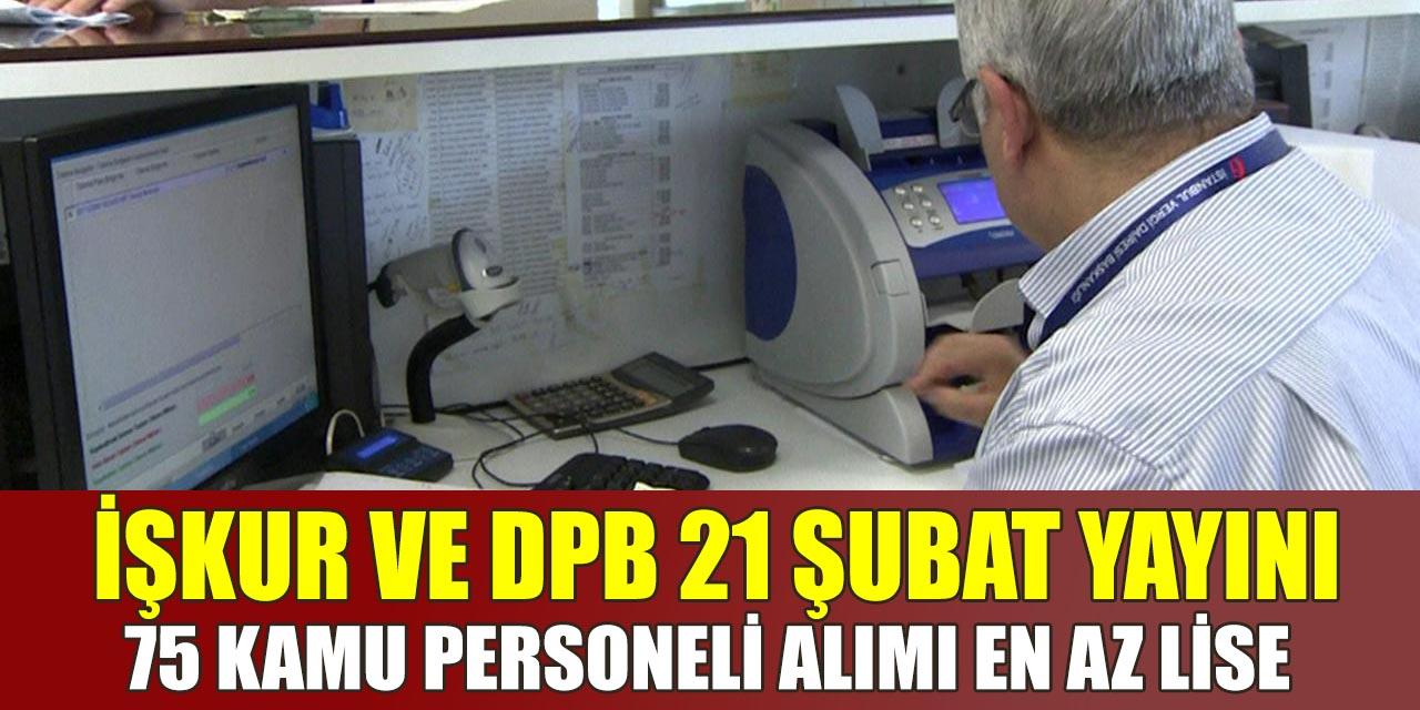 Kamu Personeli Alımı 75 Kişi İŞKUR ve DPB Tarafından Yayımlandı