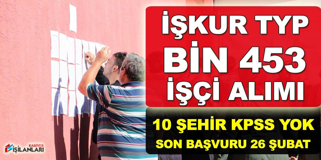 İŞKUR TYP Kapsamında Bin 453 İşçi Alımı Yapılıyor