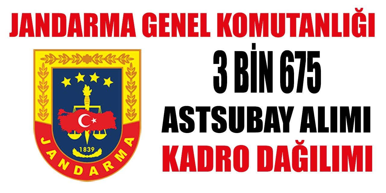 Jandarma ve Sahil Güvenlik 3 Bin 675 Astsubay Alımı Kadro Dağılımı