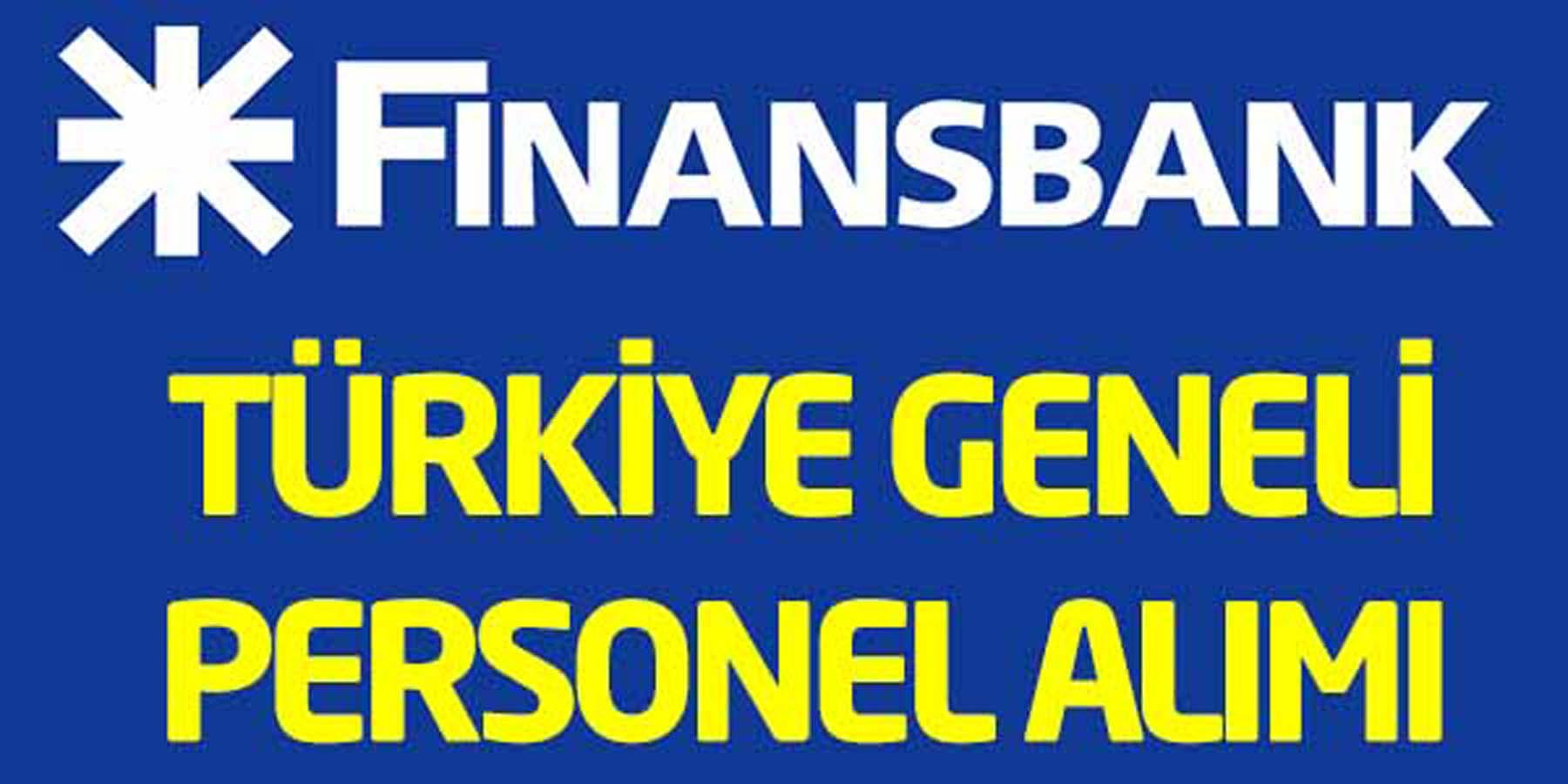 Finansbank Türkiye Geneli Personel Alımı Ağustos 2016