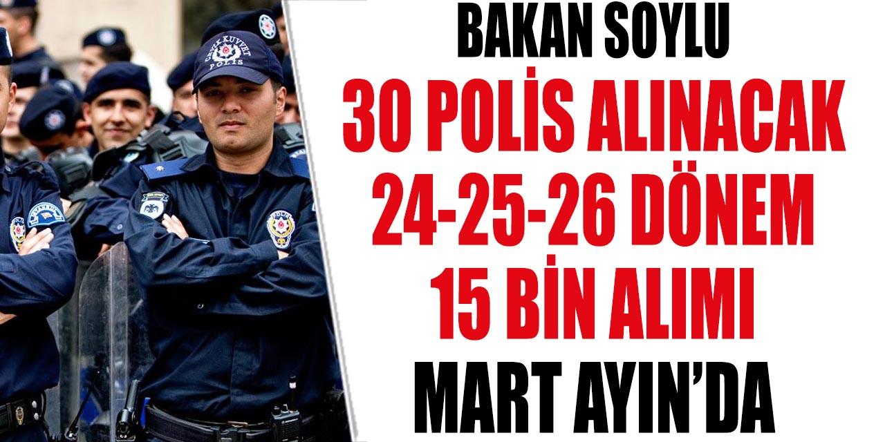 Bakan 24-25-26 Dönem 30 Bin Polis Alınacak! 15 Bin POMEM Polis Alımı Mart Ayında