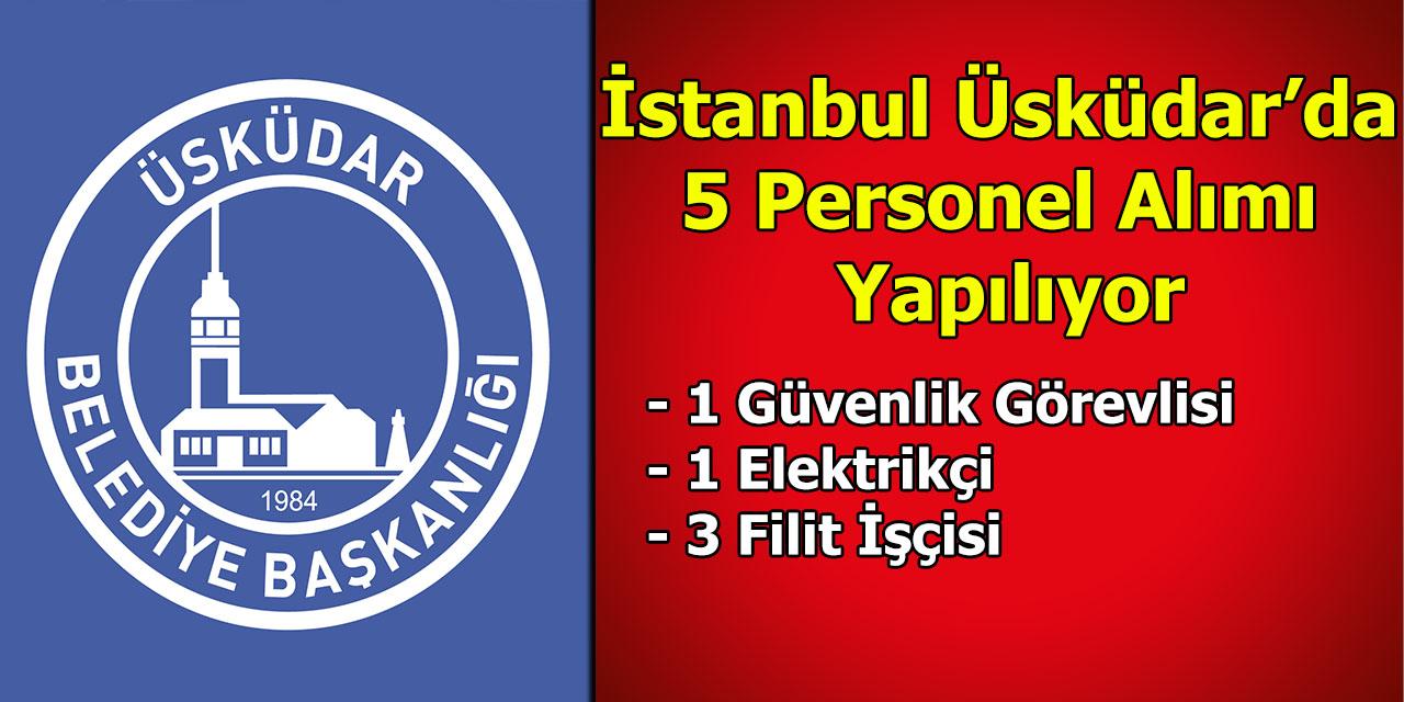 İstanbul Üsküdar'da 5 Personel Alımı Yapılıyor