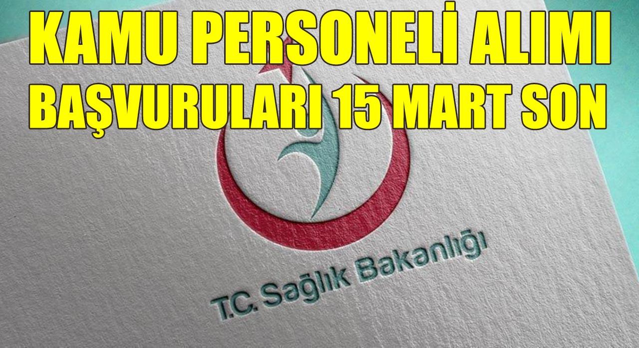 Sağlık Bakanlığı Kamu Personeli Alımı Başvuruları 15 Mart'ta Bitiyor