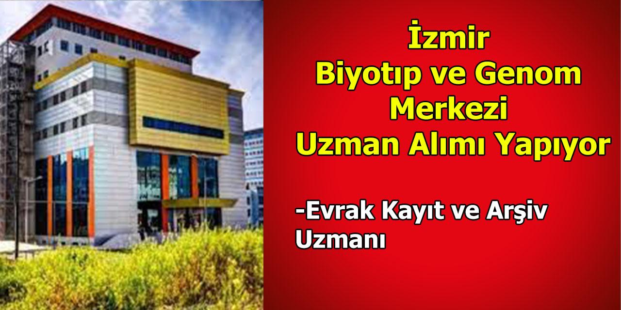 İzmir'de Evrak Kayıt ve Arşiv Uzmanı Alımı Yapılıyor