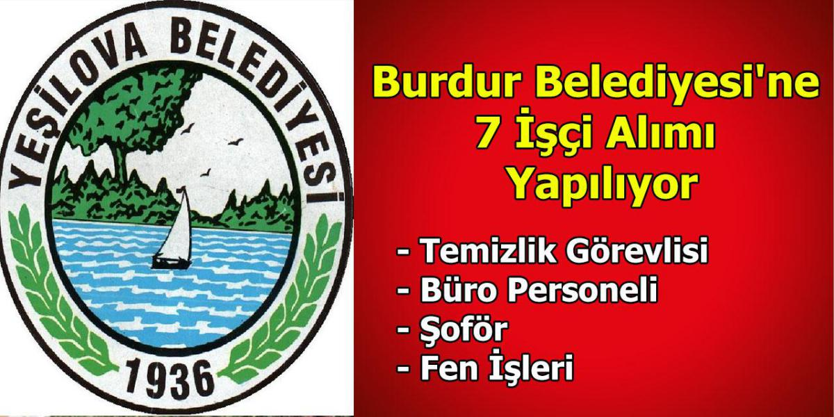 Burdur Belediyesi'nde 7 İşçi Alımı Yapılıyor