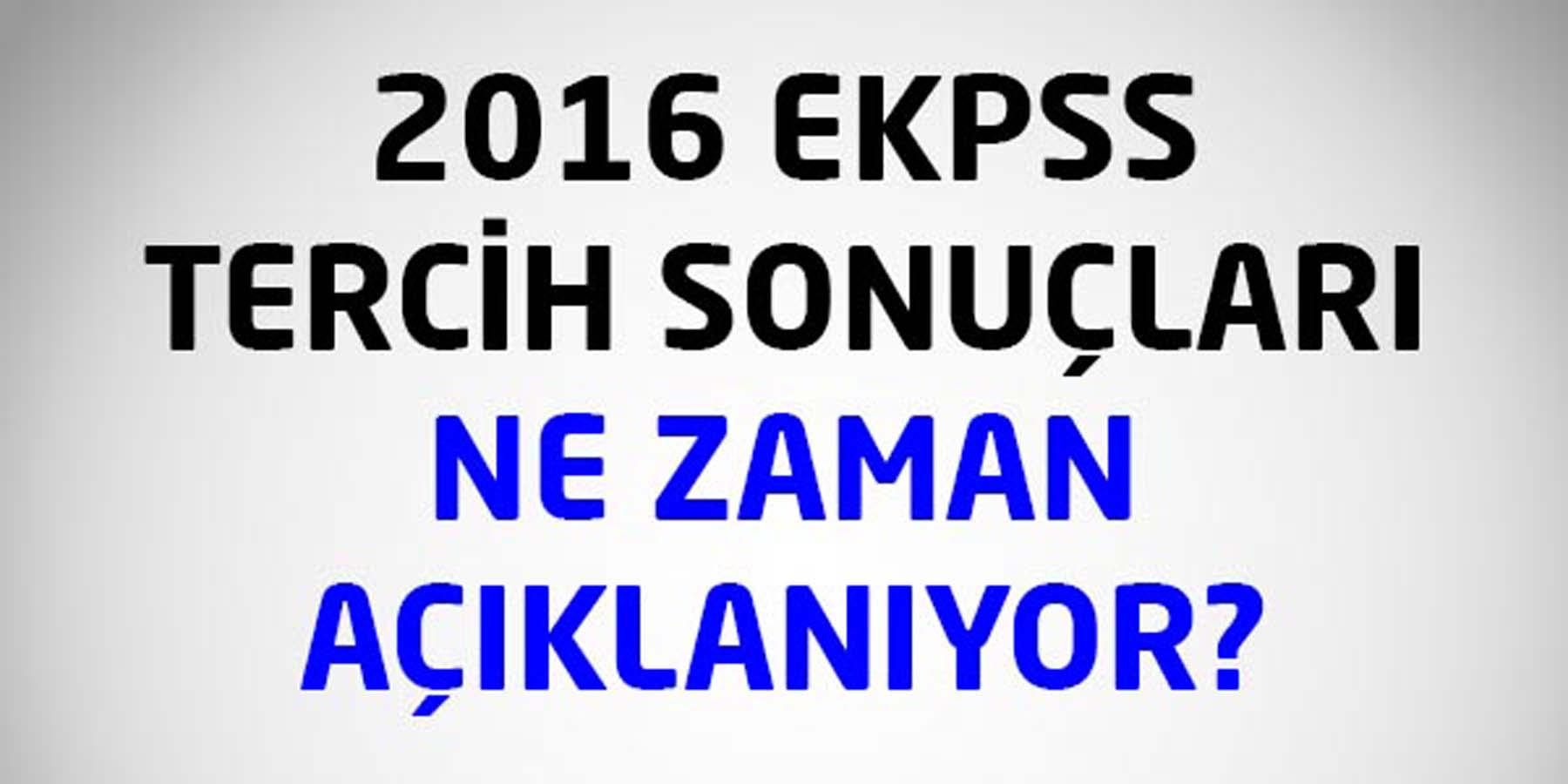 EKPSS Tercih Sonuçları Ne Zaman Açıklanıyor