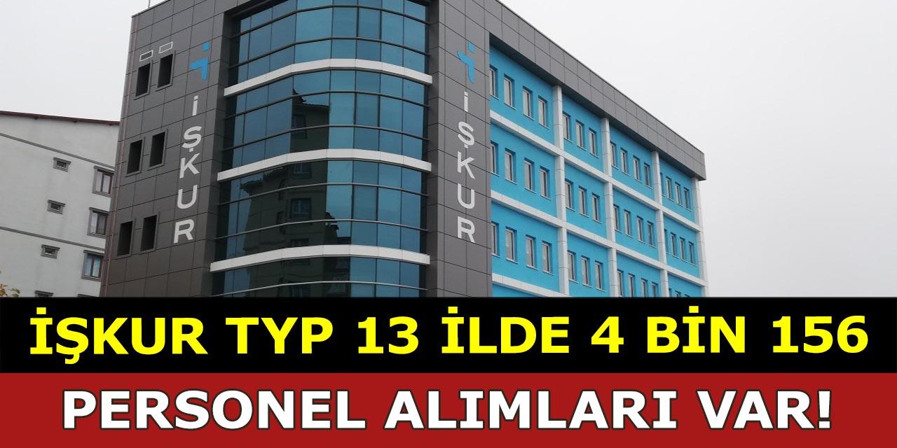 İŞKUR TYP ile 13 İlde Personel Alımı Var!