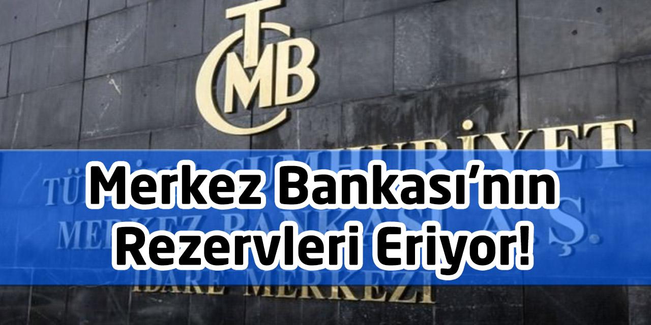 Merkez Bankası'nın Rezervleri Eriyor