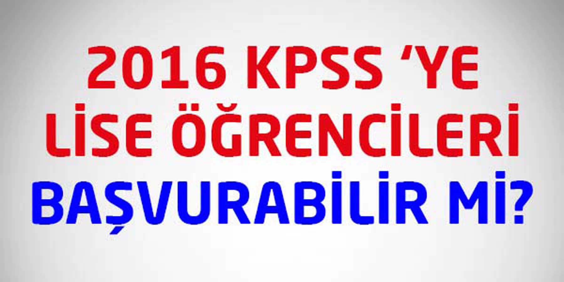 Lise Öğrencileri KPSS'ye Başvuru Yapabilir mi