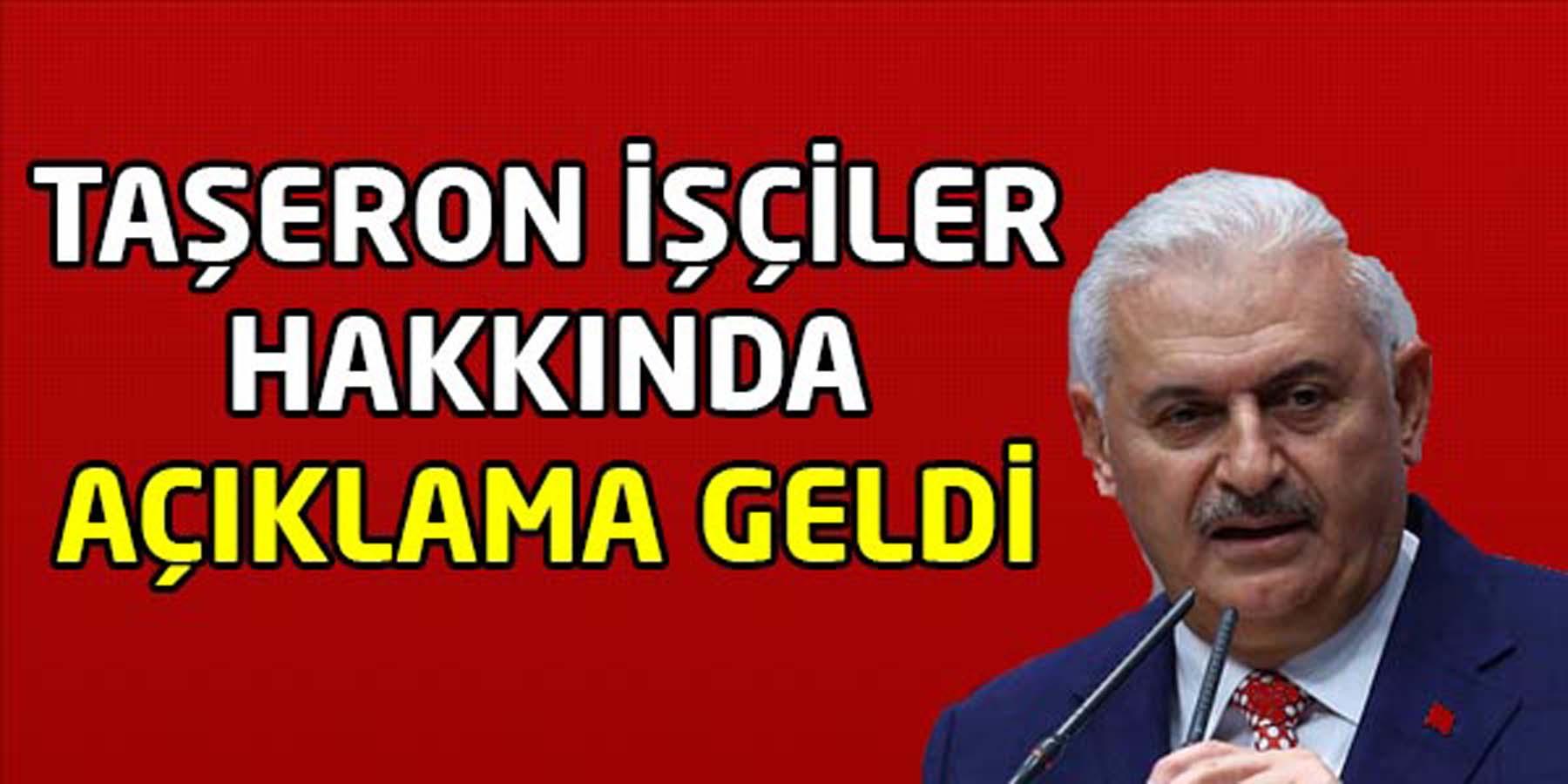 Başbakan Yıldırım'dan Taşeron İşçiler Hakkında Açıklama
