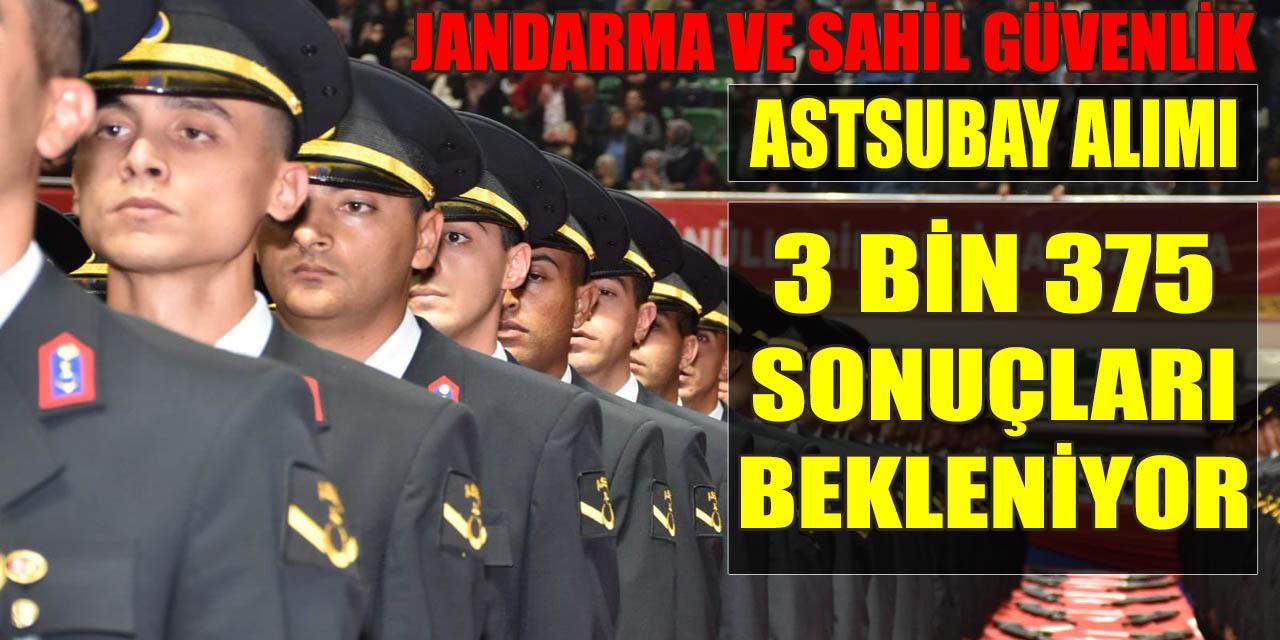Astsubay Personel Alımı Sonuçları Bekleniyor! Jandarma Sahil Güvenlik 3 Bin 375 Alım