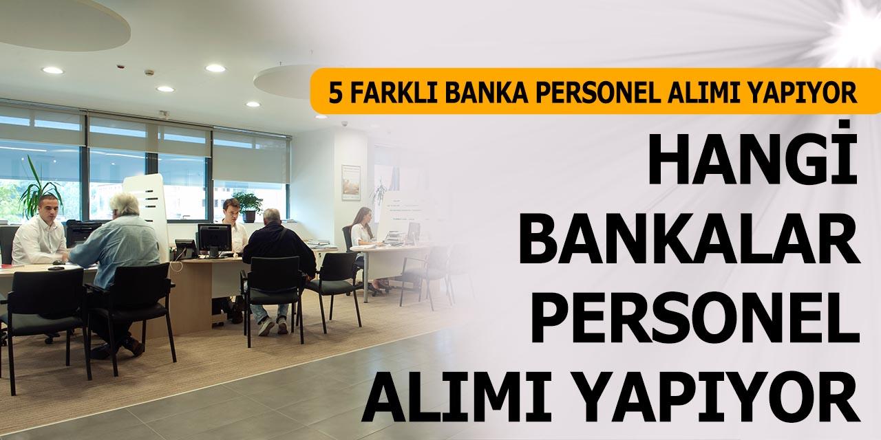 2019 Yılında Hangi Bankalar Personel Alımı Yapıyor- O Bankalar