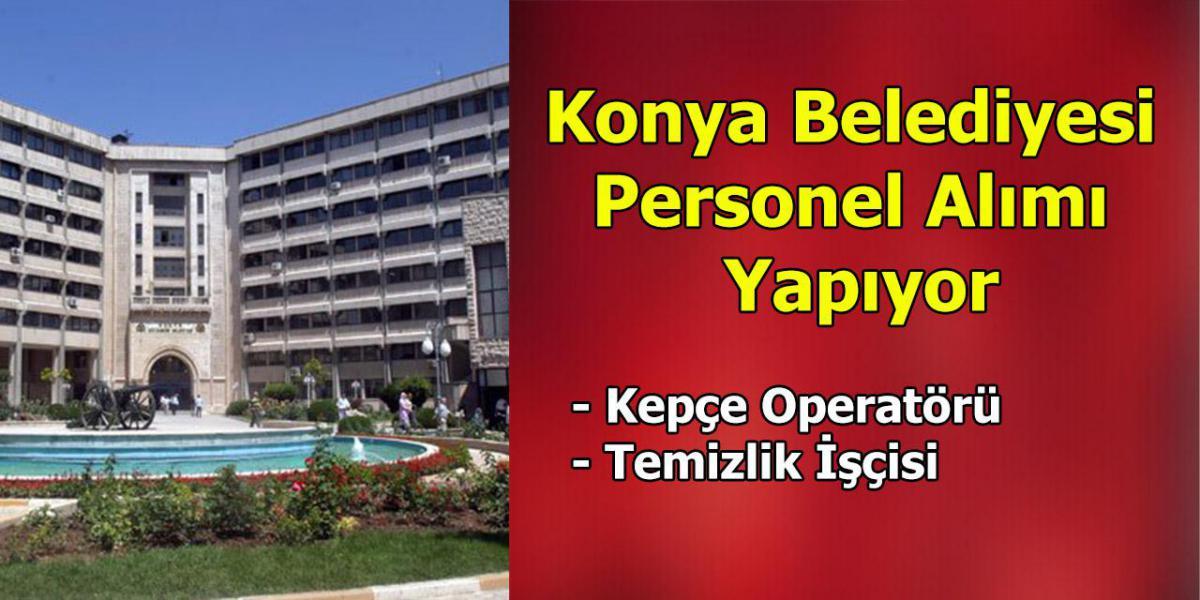 Konya Belediyesi Personel Alımı Yapıyor
