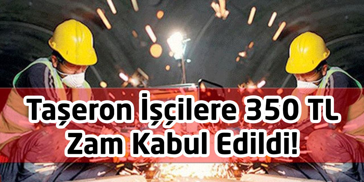 Taşeron İşçilere 350 TL Zam Kabul Edildi