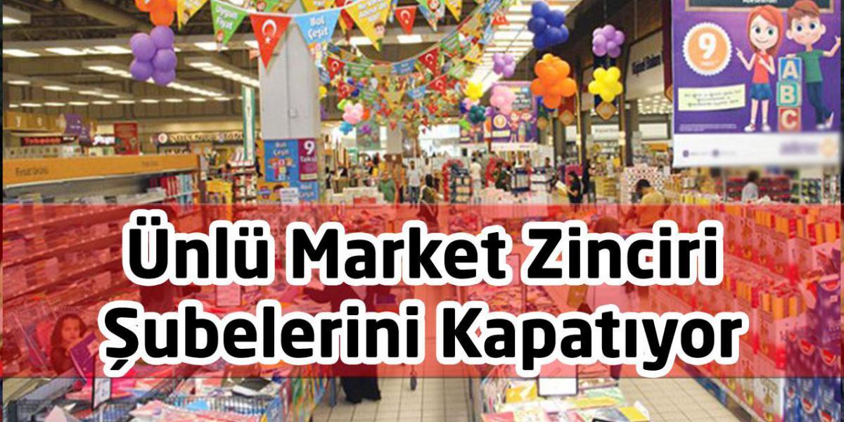 Ünlü Market Zinciri Şubelerini Kapatıyor