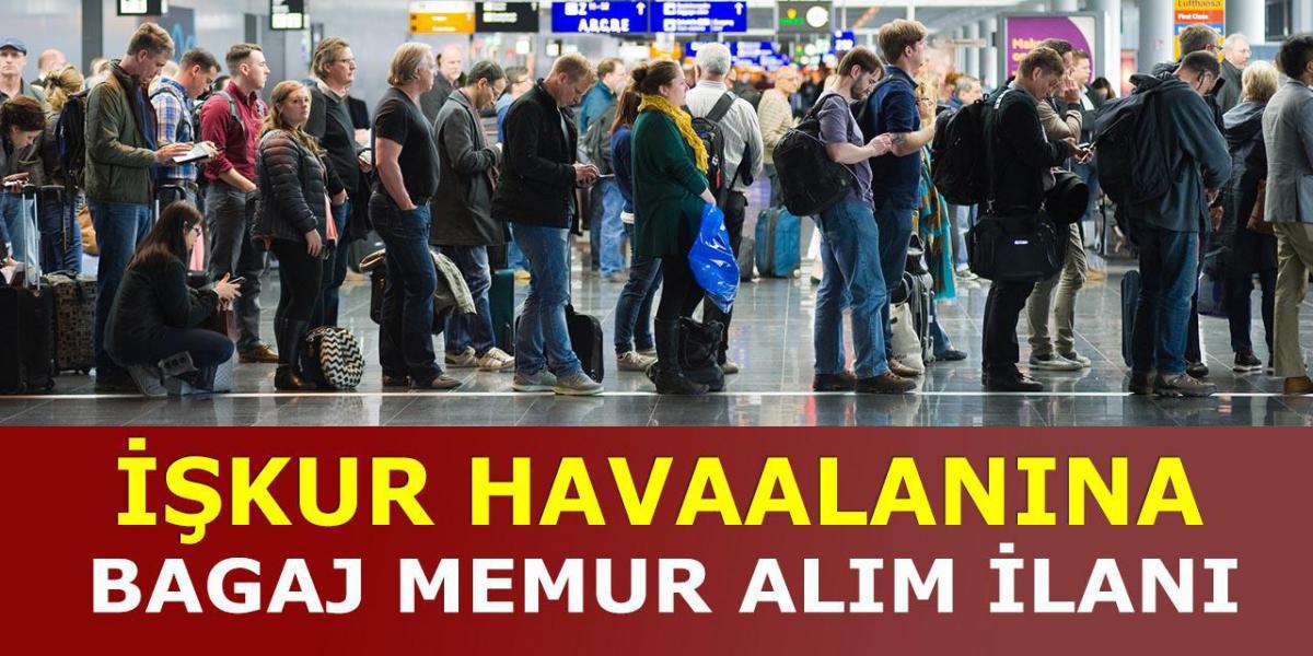 Havaalanı En Az Lise Mezun Bagaj Memuru Alımı
