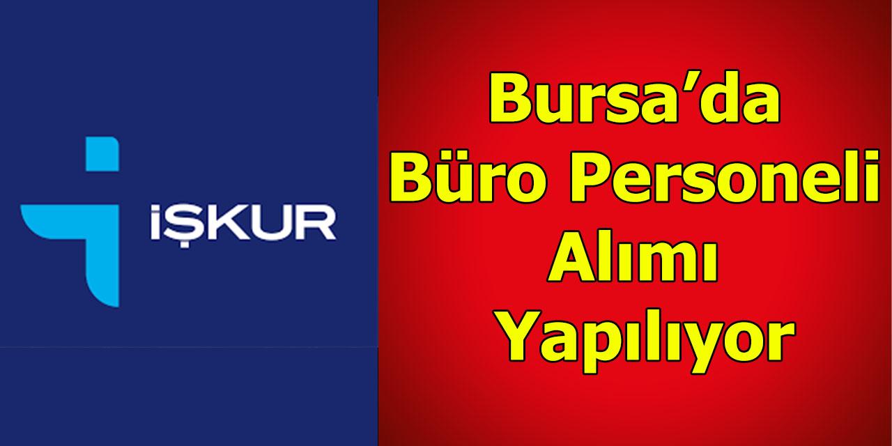 Bursa'da Büro Personeli Alımı Yapılıyor