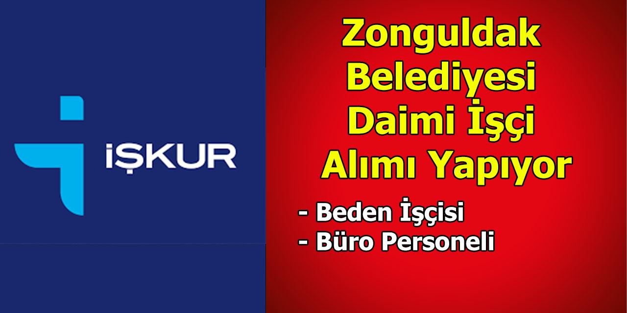 Zonguldak Belediyesi Daimi İşçi Alımı Yapıyor